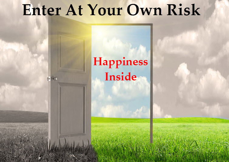 Enter At Your Own Risk Happiness Life
