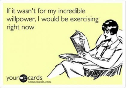 ecards funny if it wasnt for incredible willpower