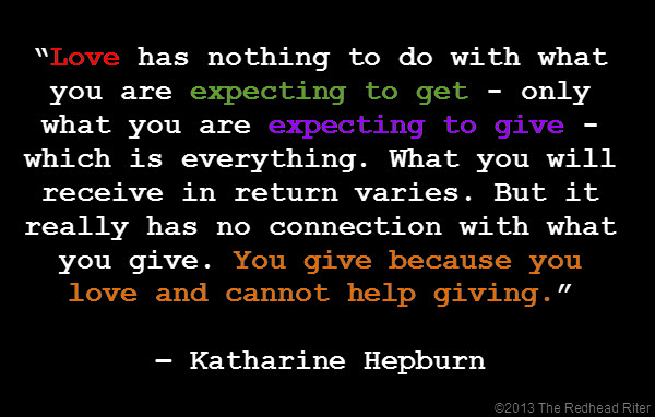 quote katharine hepburn expecting to give love