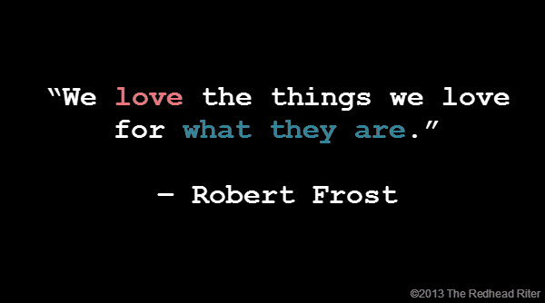 quote love the things robert frost
