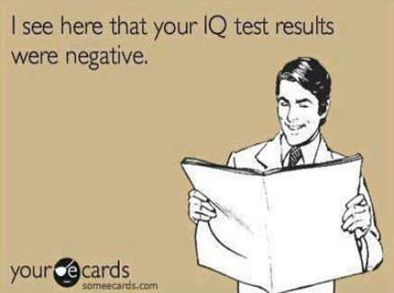A Funny Funny So You Can Laugh ecard 3 IQ tests