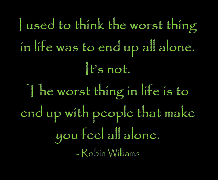 robin williams quote all alone